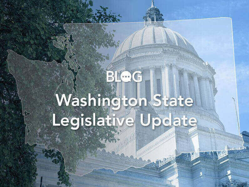 Blog: Washington State Legislative Update