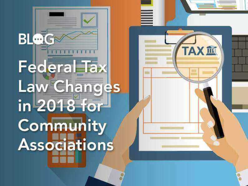 Blog: Federal Tax Law Changes in 2018 For Community Associations