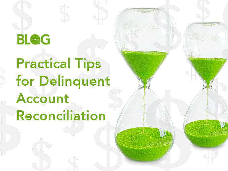 BLOG: Practical Tips for Delinquent Account Reconciliation - Click to Read More