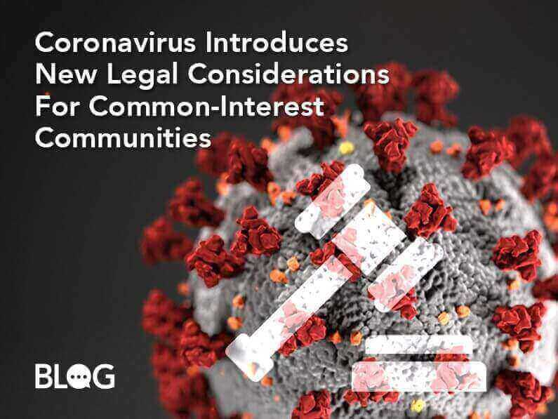 BLOG: Coronavirus Introduced New Legal Considerations For Common-Interest Communities