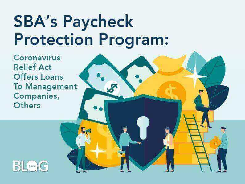 Blog: SBA's Paycheck Protection Program: Coronavirus Relief Act Offers Loans to Management Companies, Others - Click to read blog