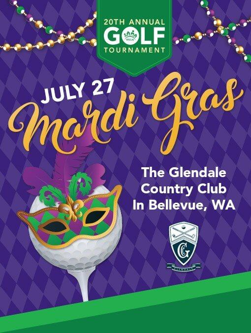 20th Annual Golf Tournament - July 27 - Mardi Gras - The Glendale Country Club in Bellevue, WA