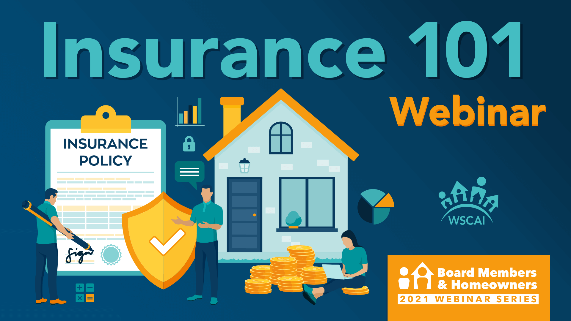 """Insurance 101 Webinar - A Board Member's Guide to a Solid Insurance Package"" - Board Member And Homeowners 2021 Webinar Series"