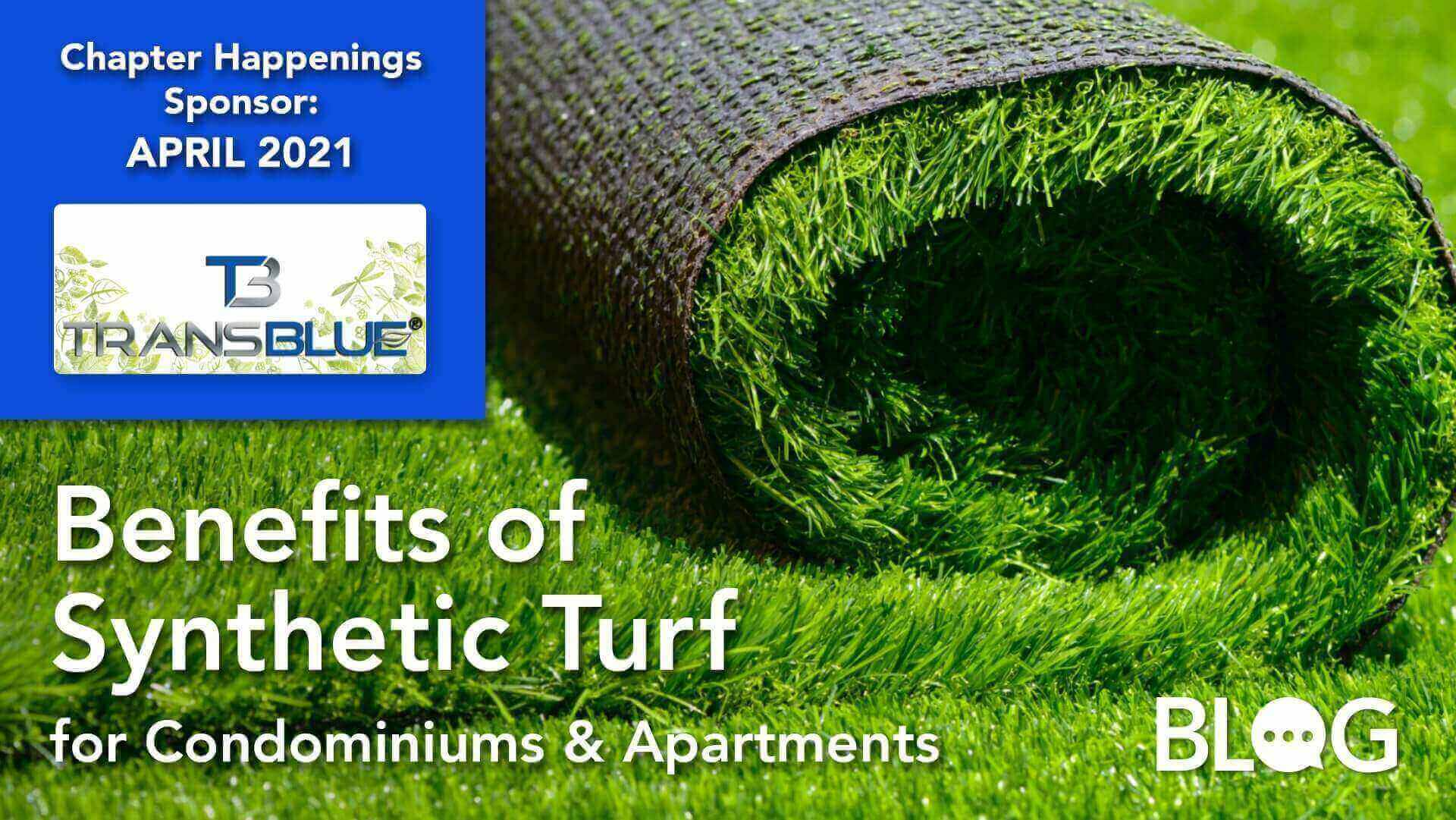 Benefits of Synthetic Turf For Condominiums & Apartments - Chapter Happenings Sponsor - April 2021 - Transblue