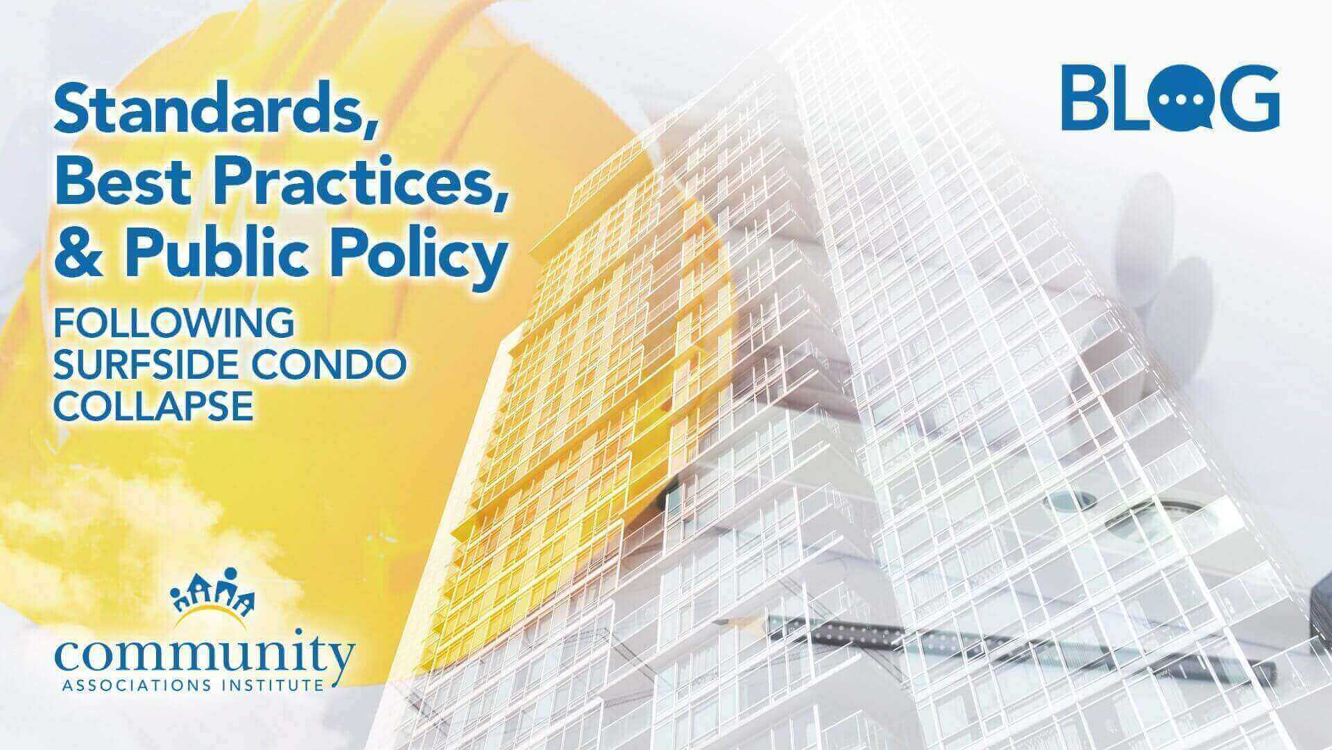Blog: Standards, Best Practices, and Public Policy Following Surfside Condo Collapse - National CAI Blog - By Dawn Bauman, CAE on Jul 8 2021, ppeared first on CAI Advocacy Blog