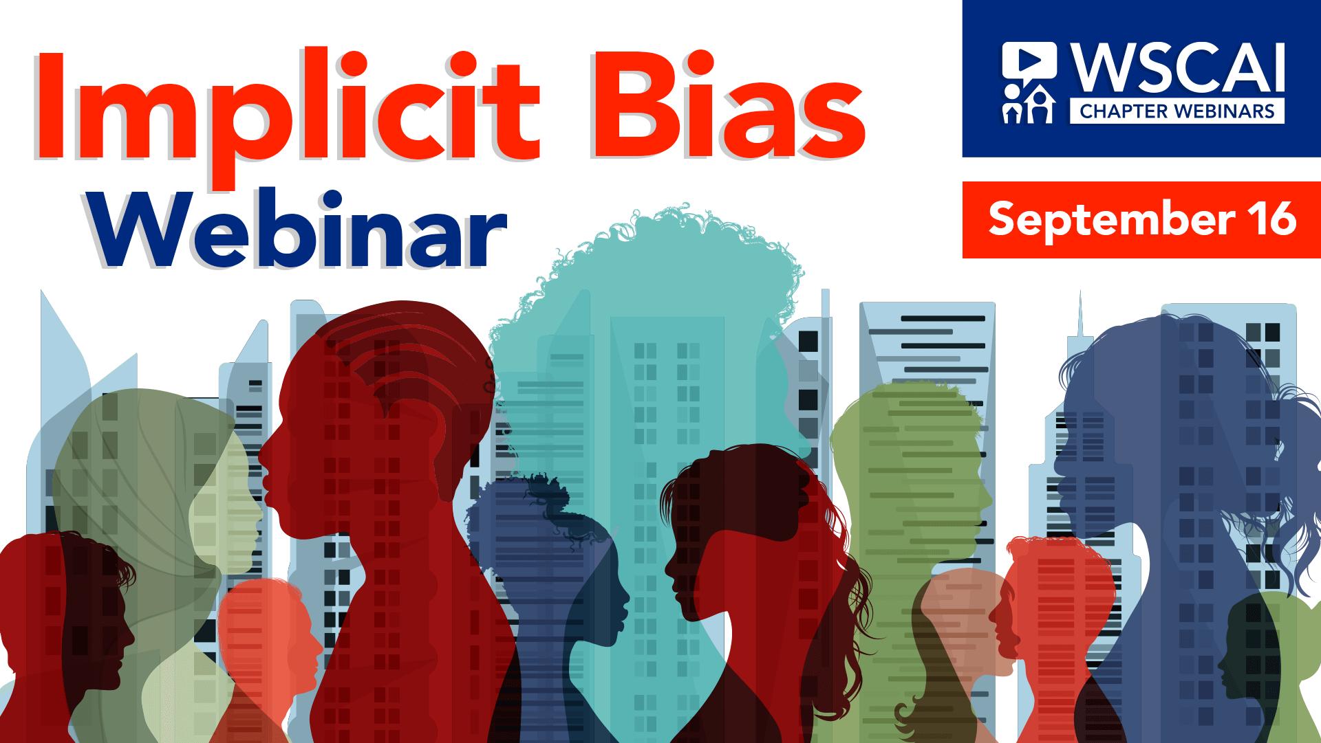 Implicit Bias Webinar - WSCAI Chapter Webinar - September 16