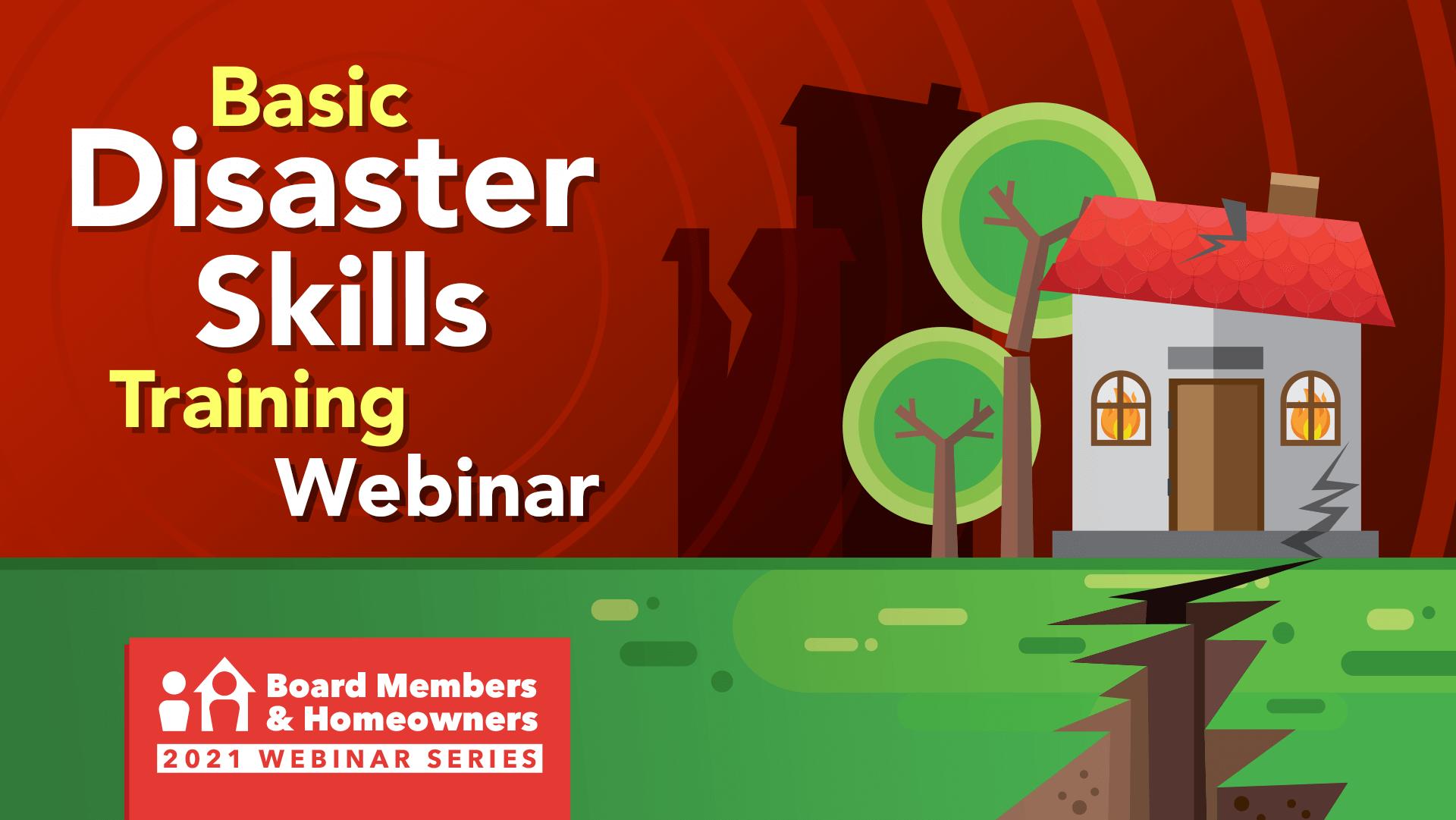 Basic Disaster Skills Training Webinar - October 14 - Board Members & Homeowners 2021 Webinar Series
